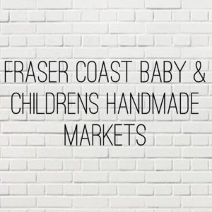 fraser coast baby and childrens handmade market